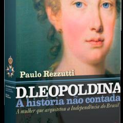 Semana da Pátria: dica de leitura – Biografia da Imperatriz Leopoldina